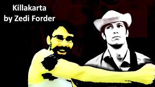 Killakarta by Zedi Forder lyric vid - www.zediforder.com