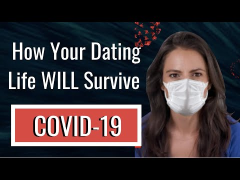 How To Date During A Corona Virus Lock Down and Quarantine | Best Datings Tips For 2020 COVID-19