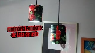 Luminária Pendente de Lata de leite/ Carla Oliveira
