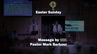 4-12-20 / Easter Sunday / Pastor Mark Barbour / New Covenant Fellowship