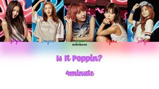 4Minute - Is It Poppin [Han|Rom|Eng] Color Coded Lyrics