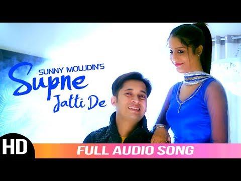 Supne Jatti De (Audio Song)|| Sunny Moujdin || Latest Punjabi Song || Label YDW Production