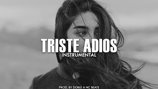TRISTE ADIÓS - Beat Rap Romantico 2019 / La Cancion Mas Triste - Doble A nc Beats
