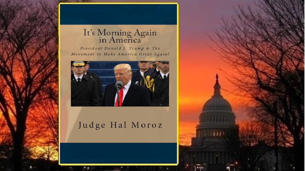 Its Morning Again In America By Judge Hal Moroz