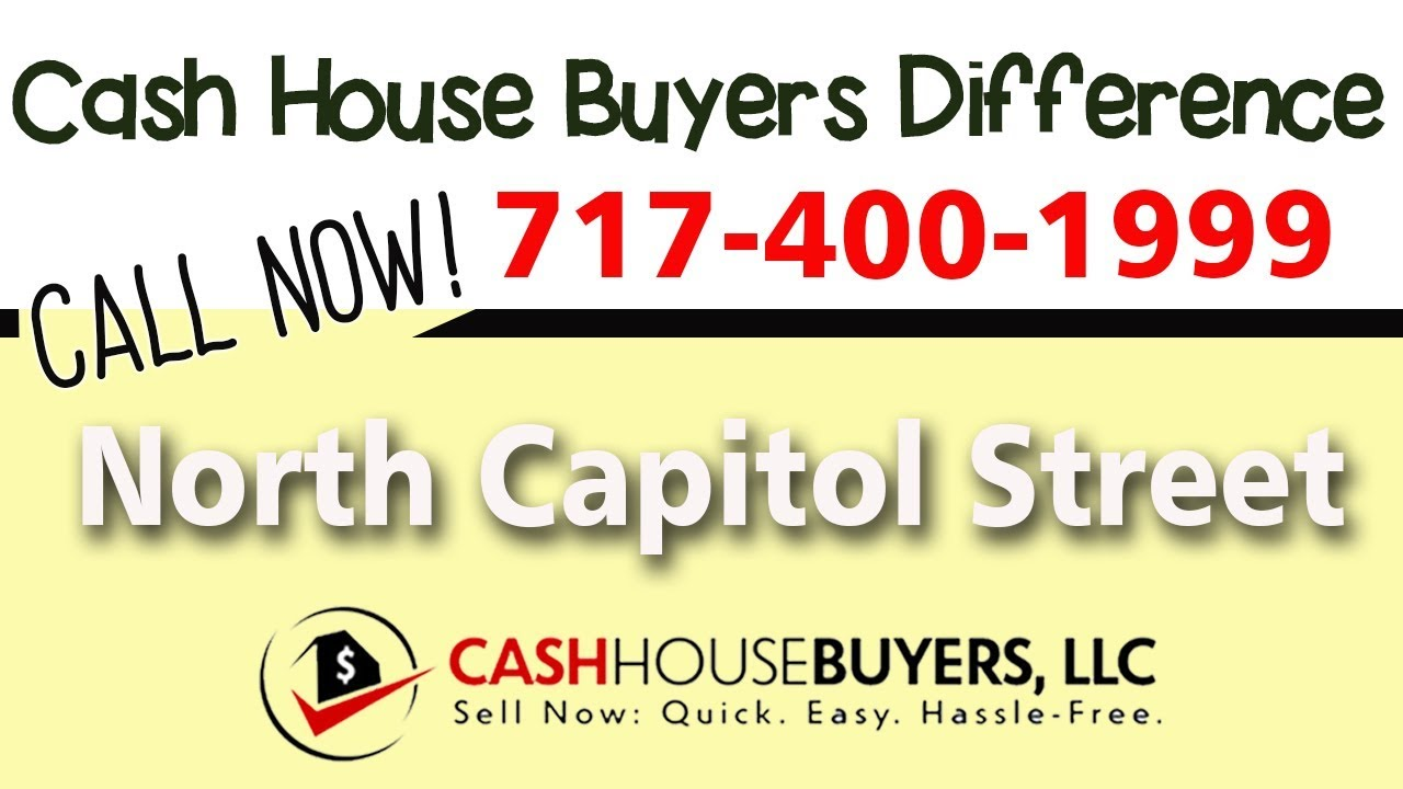 Cash House Buyers Difference in North Capitol Street Washington DC | Call 7174001999 | We Buy Houses