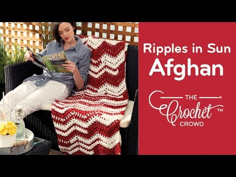 How to Crochet Ripples in the Sun Afghan