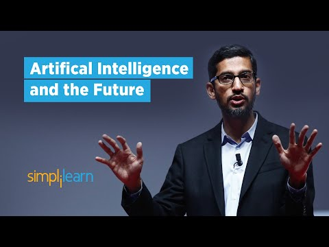 Artificial Intelligence & the Future - Rise of AI (Elon Musk, Bill Gates, Sundar Pichai)|Simplilearn