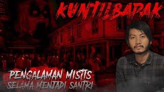 Download lagu KISAH MISTIS KETIKA MASIH MENIMBA ILMU DI PESANTREN [ KUNTIL BAPAK ]