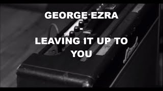 George Ezra - leaving it up to you Sub español - english