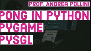 python: programmare PONG con pygame e pysgl ( python programmazione videogiochi LIVE)