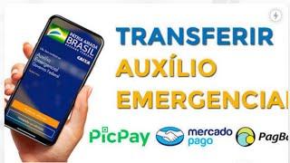 Como Transferir o Auxílio Emergencial Pro PicPay, PagBank e Mercado Pago ?