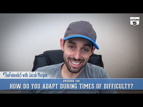 How Do You Adapt During Times of Difficulty?