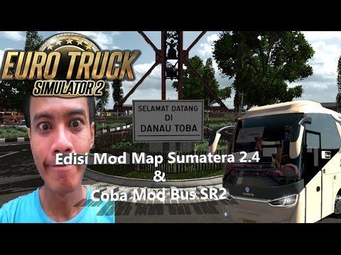 Edisi Mod Map Sumatera 2.4 & Coba Bus SR2 - Euro Truck Simulator 2 Indonesia Gameplay