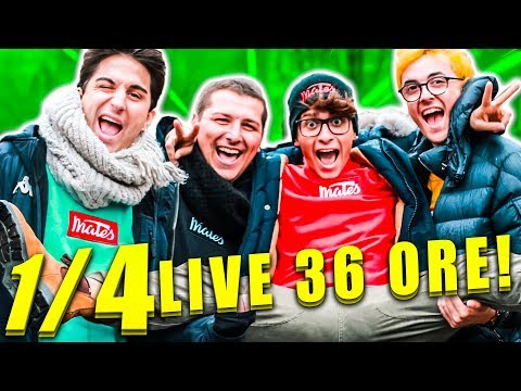 LIVE DI 36 ORE CON I MATES - PARTE 1/4