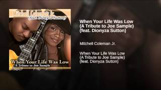 When Your Life Was Low (A Tribute to Joe Sample) (feat. Dionyza Sutton)