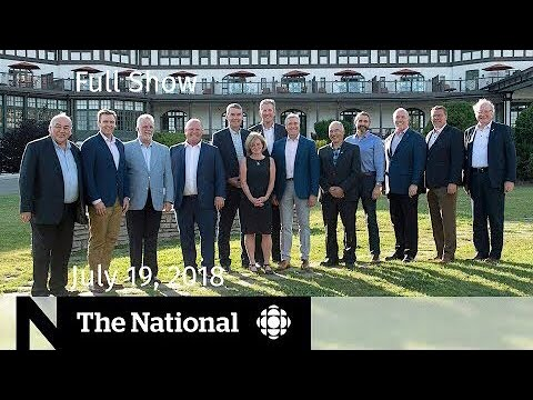 CBC News: The National: The National for July 19, 2018 — Premiers Meeting, Trump, Tick Seasonal