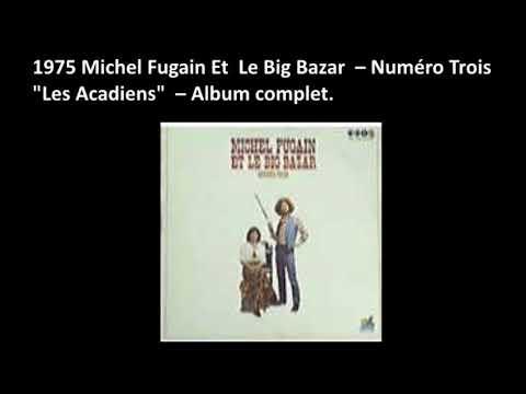 1975 Michel Fugain Et  Le Big Bazar  – Numéro Trois  Les Accadiens, album complet