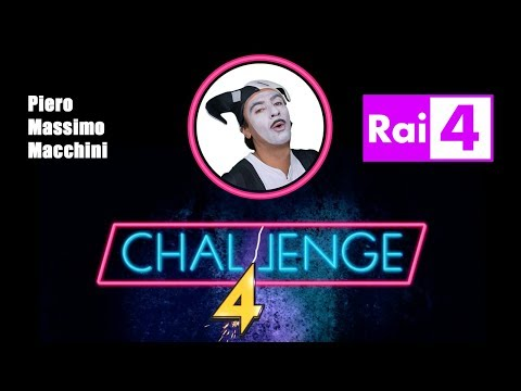 Piero Massimo Macchini - Il Mimo | @Challenge 4 - Rai 4