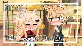 Fake Love with a Bad Boy ♡ || Episode 3 [ GACHA LIFE SERIES ]