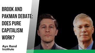 Yaron Brook and David Pakman Debate: Does Pure Capitalism Work?