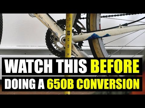 WATCH THIS BEFORE DOING A 650B CONVERSION!