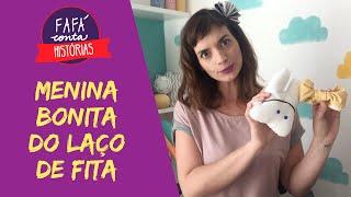 Baixar MENINA BONITA DO LAÇO DE FITA - contação de história por Fafá conta.