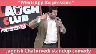WhatsApp Ka pressure|Best Whatsapp Funny video |Best Standup comedian Jagdish Chaturvedi