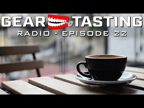 The Unsung Gear In Our Daily Lives - Gear Tasting Radio 22