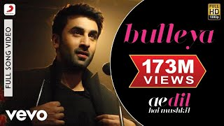 Bulleya (Full Video Song) | Ae Dil Hai Mushkil (2016)