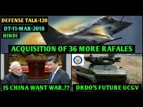 Indian Defence News:Jaitapur nuclear power plant,36 More Rafale order in 2019,Drdo's UCGV,Hindi