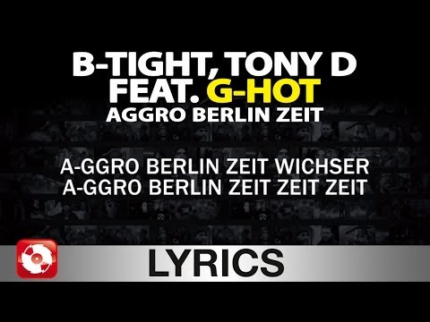 B-TIGHT & TONY D FEAT. G-HOT - AGGRO BERLIN ZEIT - AGGROTV LYRICS KARAOKE (OFFICIAL VERSION)