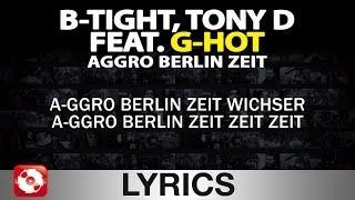 B-TIGHT & TONY D FEAT. G-HOT - AGGRO BERLIN ZEIT - AGGROTV LYRICS KARAOKE (OFFICIAL VERSION)
