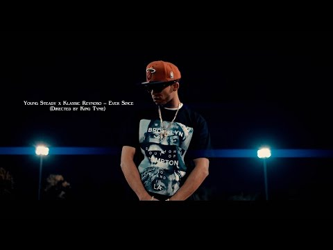 (Watch In HD) Young Steady x Klassic Reynoso - Ever Since (Directed by King Tyme)