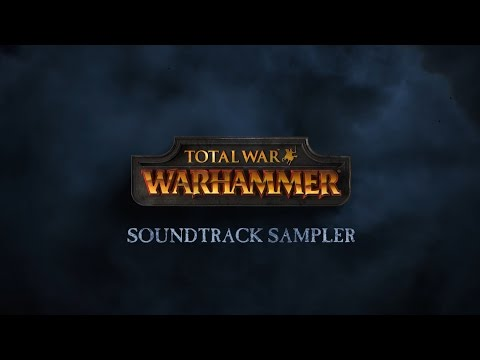 Total War: WARHAMMER - Soundtrack Sampler