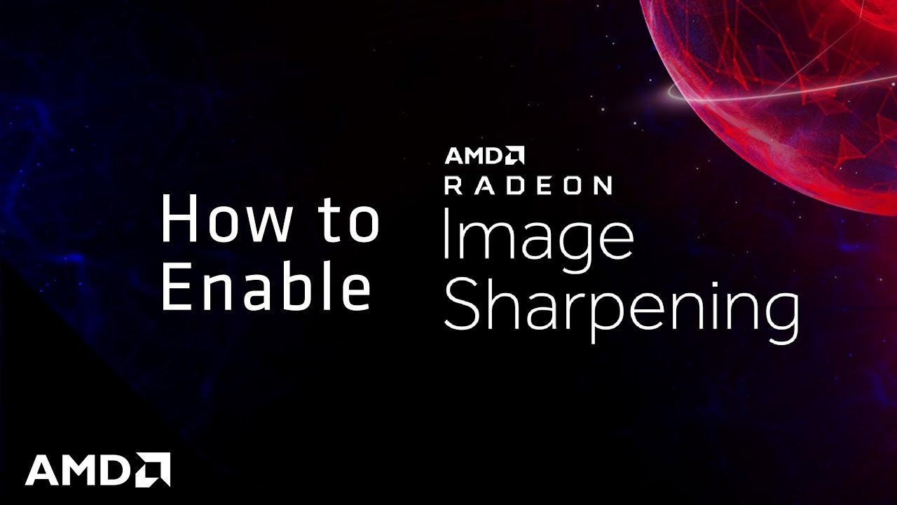 Radeon Software Radeon Image Sharpening Amd