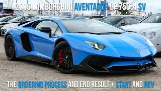 Buying a 2016 Lamborghini LP750-4 SV in Blu Le Mans, Start to Finish + Rev