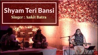 Shyam Teri Bansi - Ankit Batra Live | Rabindra Jain ji | Shyam baba Bhajan | Date with Divine
