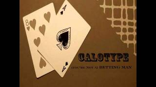 Calotype - (You