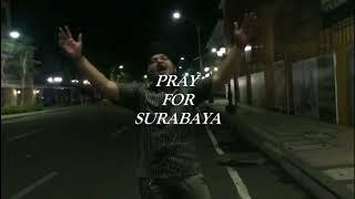 "AKU MUSLIM,AKU BUKAN TERORIST.       ""Si'o Rap - PRAY FOR SURABAYA"""
