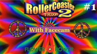 Rollercoaster Tycoon 2 | Flower Power: Woodstock | Part 1 With Facecam