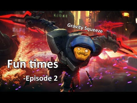 Fun times (Ft. Gravity Squeeze) - Episode 2