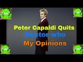 Peter Capaldi quits Doctor Who - My Reaction