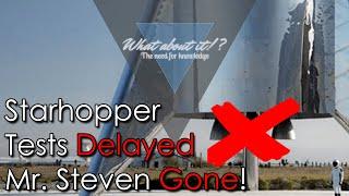 SpaceX News - Starhopper Tests delayed again - Mr. Steven is gone - NASA Artemis on Track?