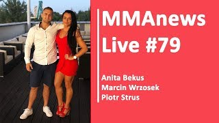 MMAnews Live #79: Anita Bekus, Marcin Wrzosek i Piotr Strus - Na żywo