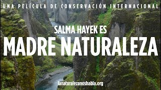 La Naturaleza Nos Habla | Salma Hayek es Madre Naturaleza