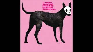 Tre Allegri Ragazzi Morti - La Seconda Rivoluzione Sessuale [Full Album]