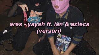 ares - yayah ft. ian &amp azteca (versuri)