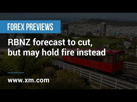 Forex Previews: 07/05/2019 - RBNZ forecast to cut, but may hold fire instead