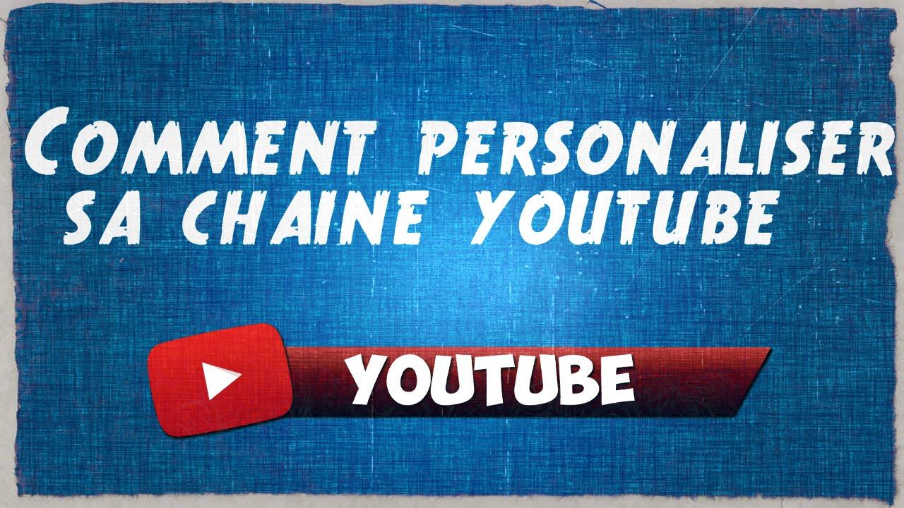 Tuto comment modifier personnaliser sa cha ne youtube - Comment personnaliser sa chambre dado ...
