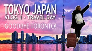 JAPAN VLOG 1 | GOODBYE TORONTO!